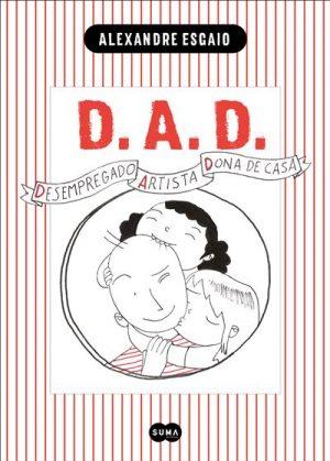 D.A.D. – Desempregado, Artista e Dona de Casa