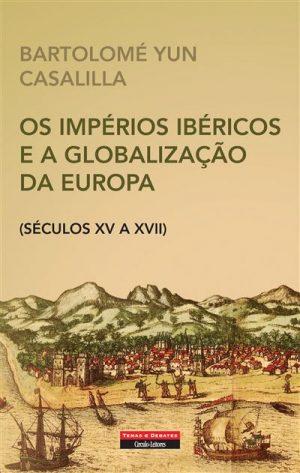 Os Impérios Ibéricos e a Globalização da Europa