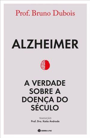Alzheimer – A Verdade Sobre a Doença do Século