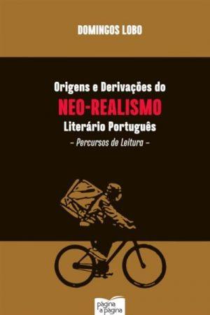 Origens e Derivações do Neo-Realismo Literário Português