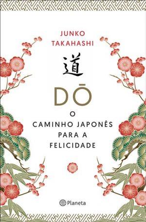 DÓ – O Caminho Japonês para a Felicidade