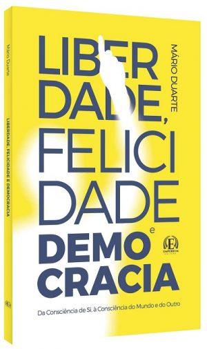 Liberdade, Felicidade e Democracia