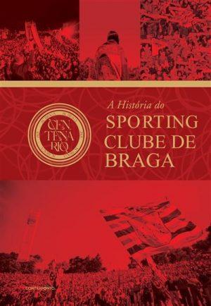 A História do Sporting Clube de Braga